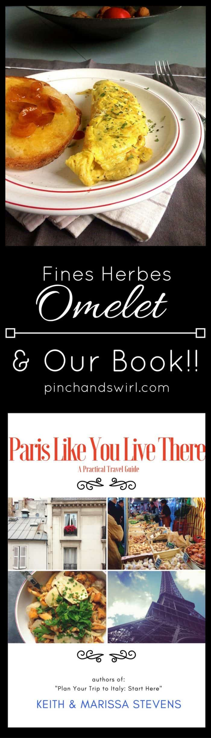 Fines Herbes Omelet Recipe - a classic French omelet + a Paris Travel Guide