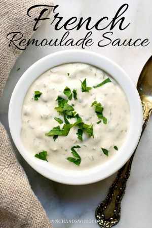 Classic French Remoulade sauce served as a condiment for fish, shellfish and red meat, but also tossed with grated celery root to make Celery Root Remoulade