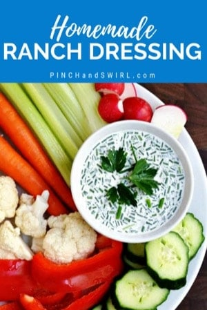 Homemade Ranch Dressing served with raw vegetables