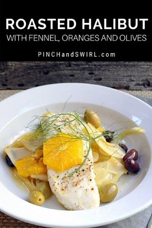 A plate with Roasted Halibut on top of Fennel, Oranges and Olives.
