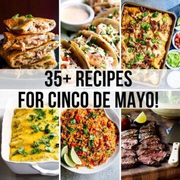 images of 6 mexican food recipes and title 35+ recipes for cinco de mayo